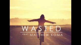 Tiesto Wasted Ft Matthew Koma Audio