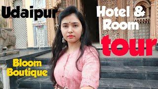 Udaipur Hotel Tour Room Tour Hotel Bloom Boutique Udaipur Trip Satyam Vlogs
