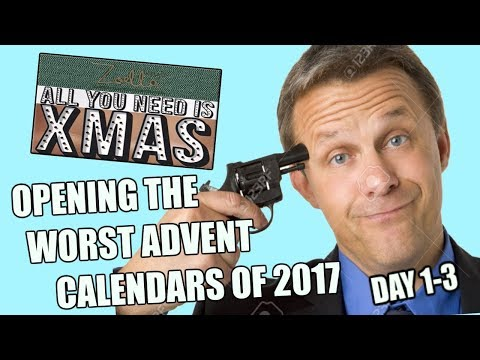 OPENING The WORST ADVENT CALENDARS of 2017 (DAY 1-3)