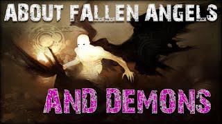 About Fallen Angels & Demons