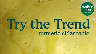 Turmeric-Cider Tonic | Food Trends | Whole Foods Market