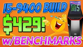 $429 Intel i5-9400 Budget PC Build with BENCHMARKS! | 2020