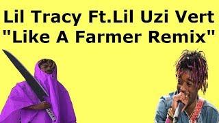 """Lil Tracy Ft. Lil Uzi Vert """"Like A Farmer Remix"""" (Lyrics)"""