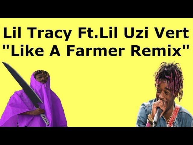 Lil Tracy Ft Lil Uzi Vert Like A Farmer Remix Lyrics Youtube