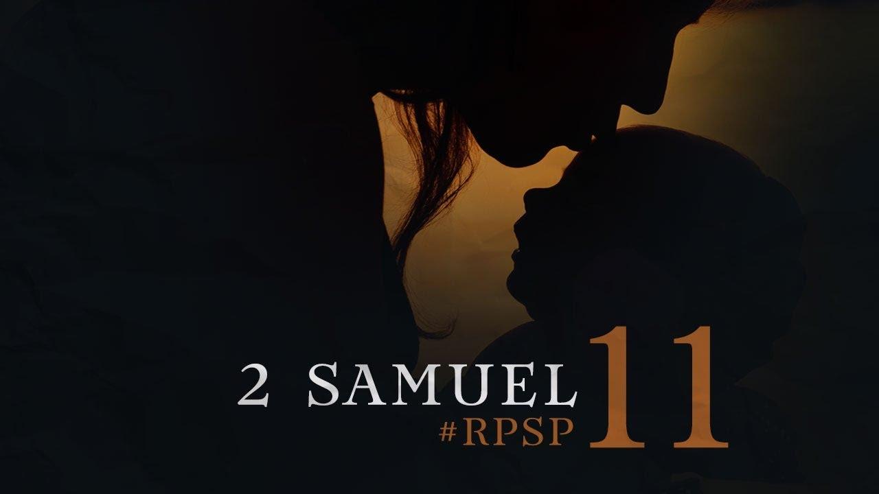 2 Samuel 11 Resumen Pr Adolfo Suarez Reavivados Por Su Palabra Youtube