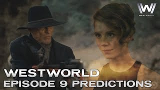 Westworld Season 2 Episode 9 Trailer - Preview, Predictions and Theories