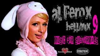 "Al Ferox ""HellMix 9 music for subnormals"""
