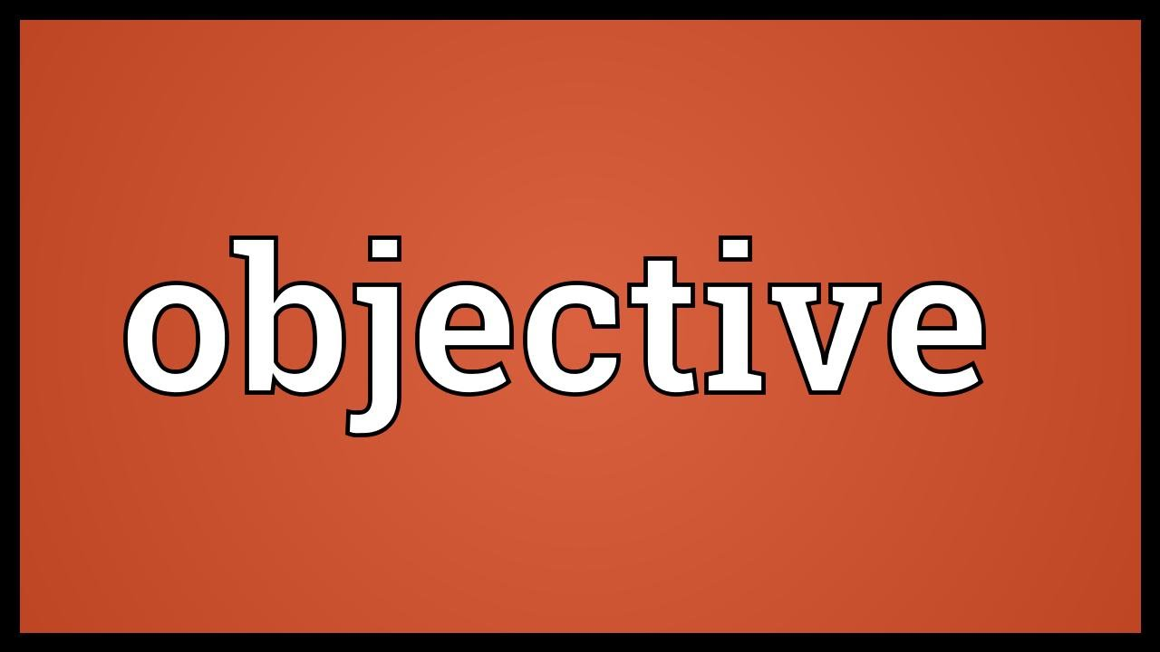 objective meaning youtube