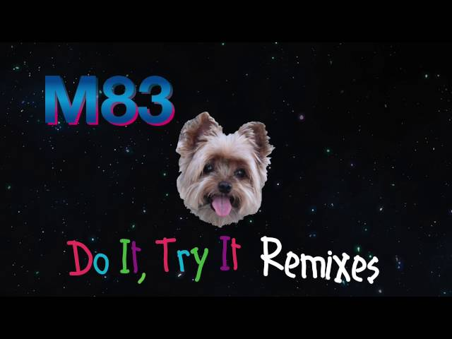 M83 - Do It, Try It (Loframes Remix)