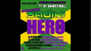 SADIKI - HERO (DJ Ace Undaground Remix)