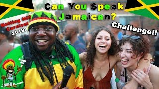 Can You Speak Jamaican ? - (Notting Hill Carnival 2019) Ep. 9 (Accent Challenge)