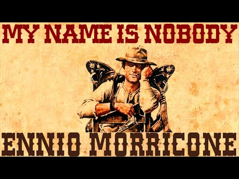 Ennio Morricone - My Name is Nobody - Main Theme - (High Quality Audio) HD