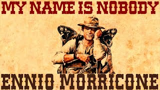 Ennio Morricone - My Name is Nobody - Main Theme - (High Quality Audio) HD