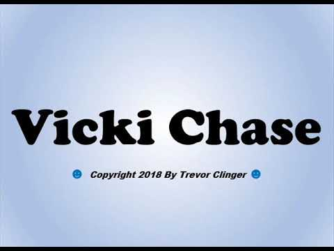 How To Pronounce Vicki Chase - 동영상