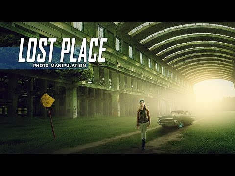 Lost Place - Photoshop Manipulation Tutorial Compositing