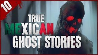 10 REAL Mexican Ghost Stories - Darkness Prevails