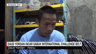 Daud Yordan Incar Sabuk International Challenge Belt