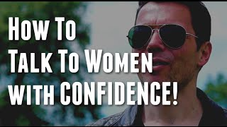 How To Talk To Women With Confidence - 3 Techniques You Need If You Dry Up In Conversation!