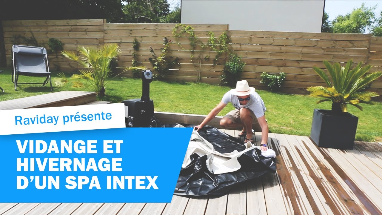 Vidange Et Hivernage D Un Spa Gonflable Intex Par Raviday Youtube