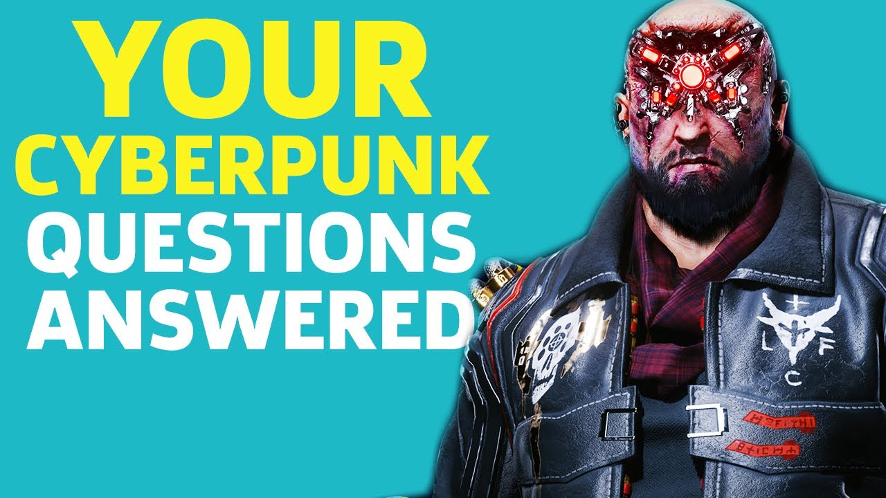 Your Cyberpunk 2077 Questions Answered - GameSpot