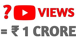 How many Views On Youtube Needed To Earn 1 Crore Rupees | How Much Money Youtube Give For 1000 Views