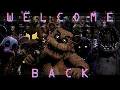 "FNAF SFM | ""Welcome Back"" Collab w/Fuzzy - YouTube"