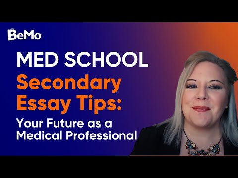 How to Make Your Medical School Secondary Essays Stand Out | BeMo