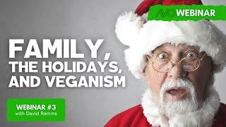 AVO Webinar #3 - David Ramsden - Family, The Holidays, And Veganism