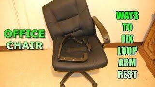 Ways Fix Office Chair Loop Arm Rest