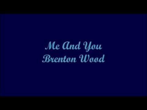 Me And You - Brenton Wood (Lyrics)
