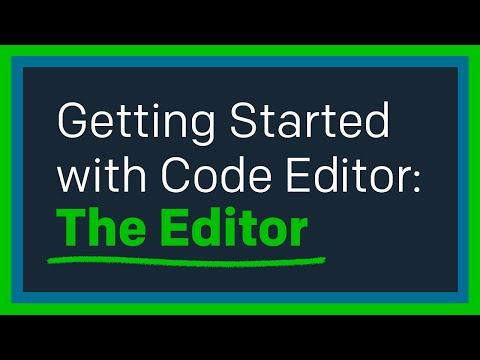 Getting Started with Code Editor: The Editor