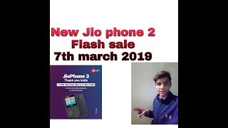 New jio phone 2 Flash Sale on 7th march 2019