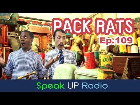 ネイティブ英会話【Ep.109】溜め込み屋//Pack Rats - Speak UP Radio [ネイティブ英会話ラジオ]