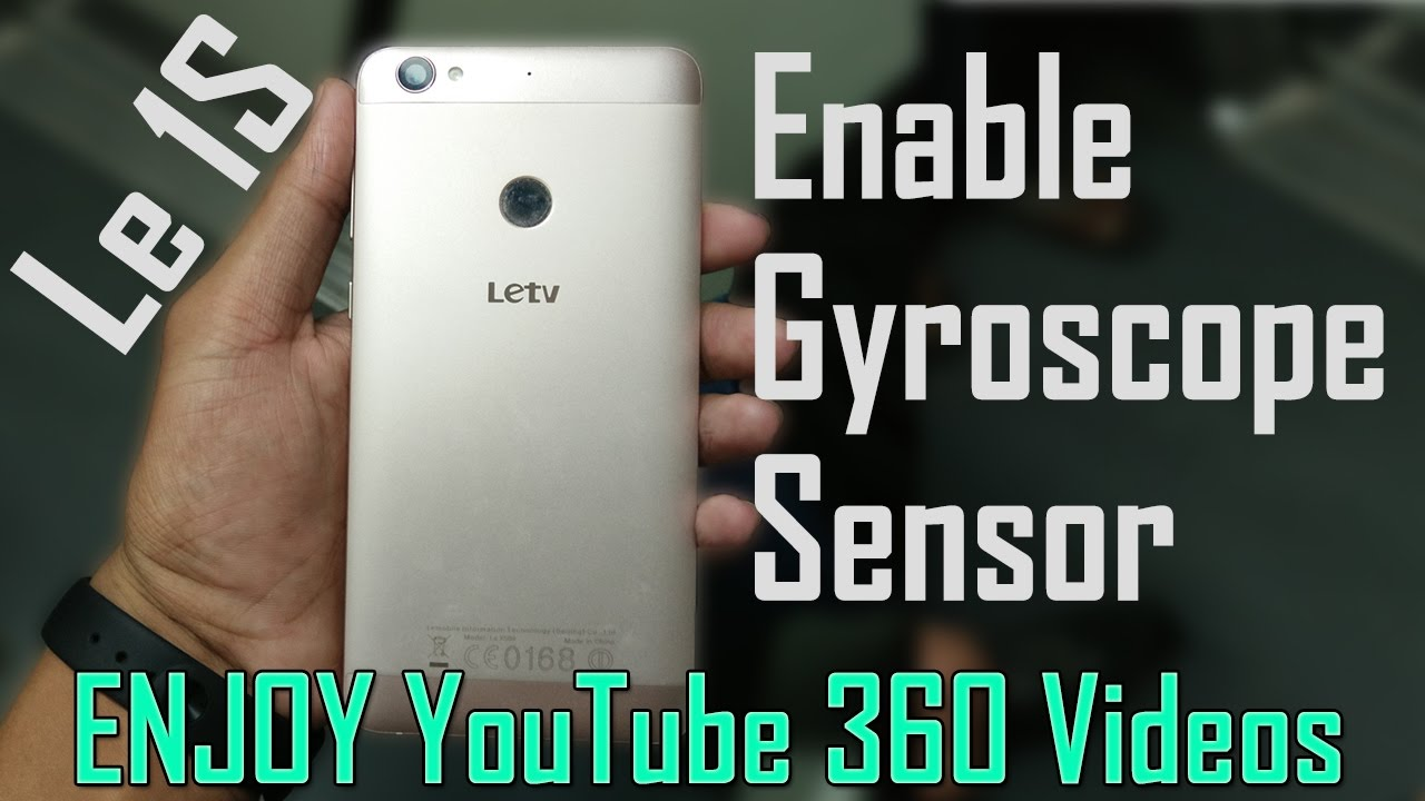 Enable Virtual Gyroscope sensor in Le 1S/ Le1s Eco (or any ...