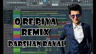 Darshan Raval - O Re Piya{Remix}//FL Studio 12//