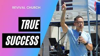 """TRUE SUCCESS"" | Revival Church OC | 6.6.21"