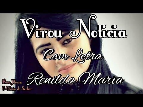 Virou Noticia Renilda Maria Com Letra Voce Cre Youtube