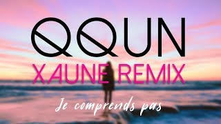 QQUN   Je comprends pas (Xaune remix)