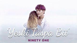 Смотреть клип Ninety One - Yeski Taspa Bii'