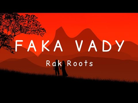 Rak Roots - Faka Vady [Lyrics]