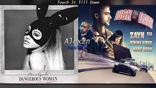 Touch It Till Dawn Ariana Grande x Zayn feat. Sia Mashup.mp3