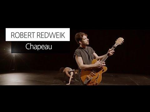 Robert Redweik - Chapeau