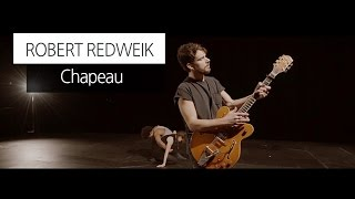 Robert Redweik - Chapeau (Official Music Video)