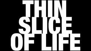 Thin Slice of Life trailer