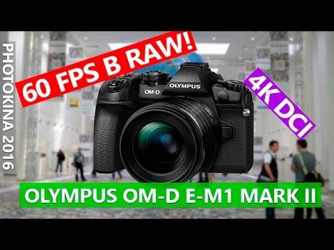 Olympus OM-D E-M1 Mark II - 60 fps RAW, DCI 4K, матричный+оптический стаб, крутейший...