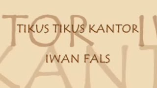 Tikus Tikus Kantor - Iwan Fals (Video Lyrics)