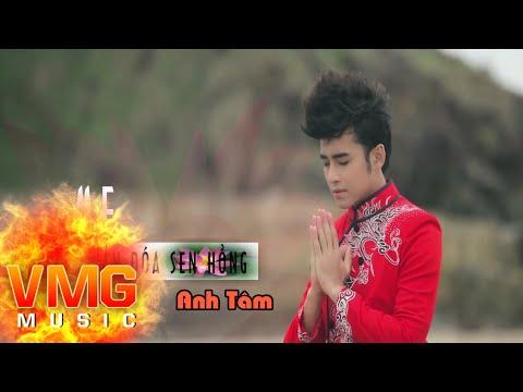 Mẹ Như Vạn Đóa Sen Hồng - ANH TÂM [Official MV]