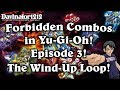 Gambar cover The Wind-Up Loop: Forbidden Combos Ep.3 Yu-Gi-Oh!