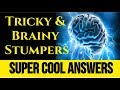 10 Tricky Riddles / Stumpers with Cool answers ! Awesome trick Funny IQ test