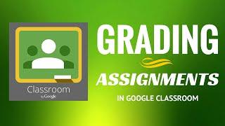Google Classroom: Grading an Assignment